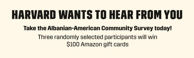 Take The Harvard Albanian Diaspora Survey: You Could Win $100