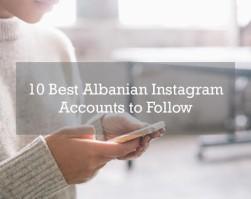 10 Best Albanian Instagram Accounts To Follow